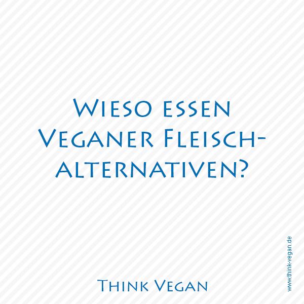 Wieso essen Veganer Fleischalternativen?