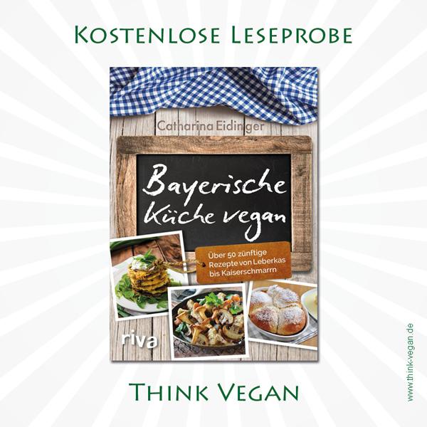 Bayerische Küche Vegan . Veganes Kochbuch – think vegan