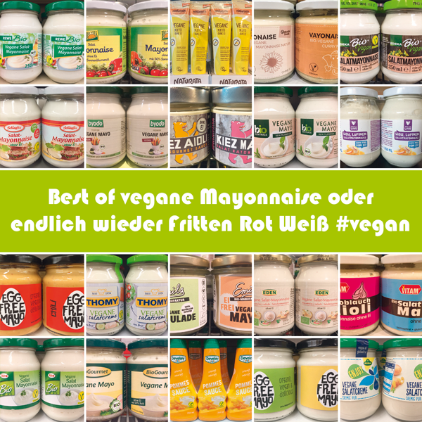 Best of vegane Mayonnaise oder endlich wieder Fritten Rot Weiß