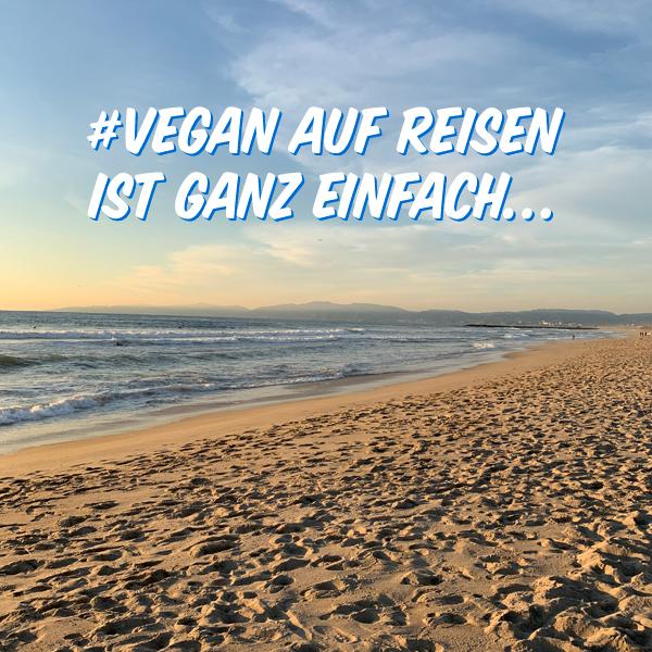 Vegan auf Reisen ist ganz einfach…